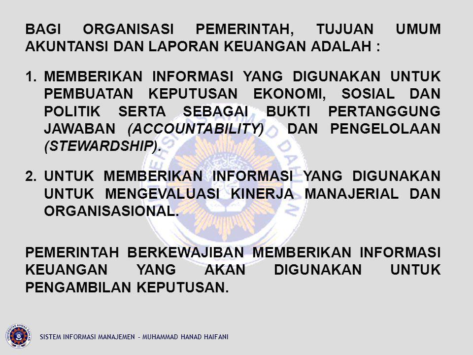 1.KEPATUHAN DAN PENGELOLAAN (COMPLIENCE AND STEWARDSHIP) 2.AKUNTABILITAS DAN PELAPORAN RESTROSPEKTIF (ACCOUNTABILITY AND RESTROSPECTIVE REPORTING).