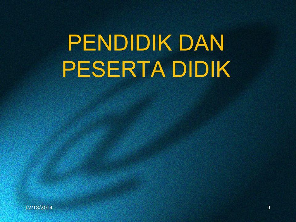 PENDIDIK DAN PESERTA DIDIK 12/18/20141