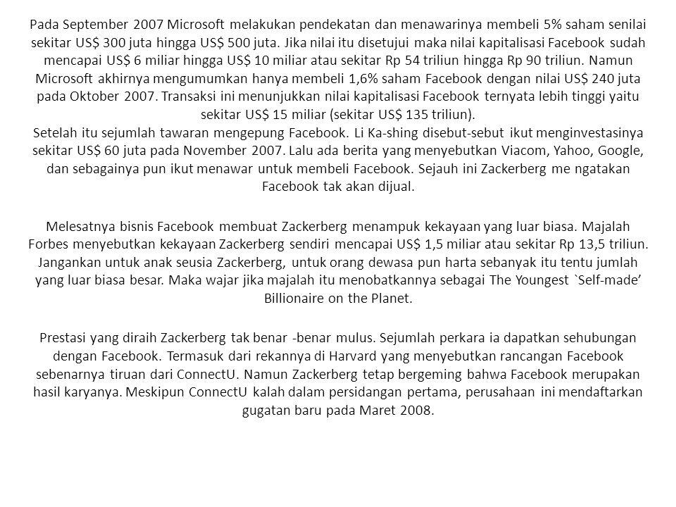 Pada September 2007 Microsoft melakukan pendekatan dan menawarinya membeli 5% saham senilai sekitar US$ 300 juta hingga US$ 500 juta. Jika nilai itu d