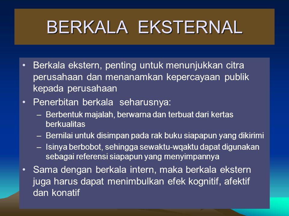 BERKALA EKSTERNAL Berkala ekstern, penting untuk menunjukkan citra perusahaan dan menanamkan kepercayaan publik kepada perusahaan Penerbitan berkala s