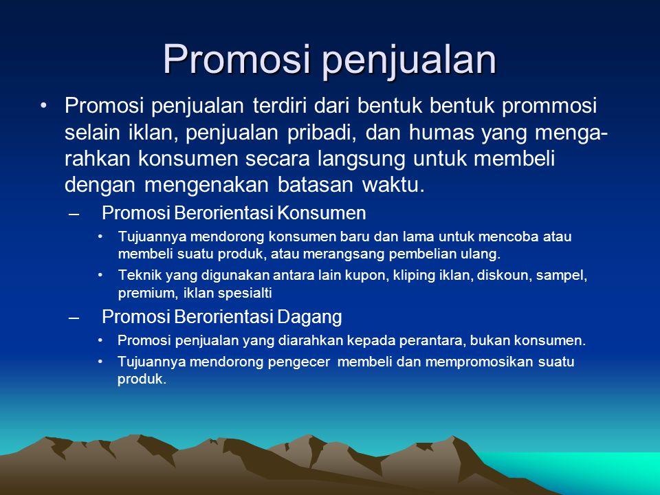 Promosi penjualan Promosi penjualan terdiri dari bentuk bentuk prommosi selain iklan, penjualan pribadi, dan humas yang menga- rahkan konsumen secara