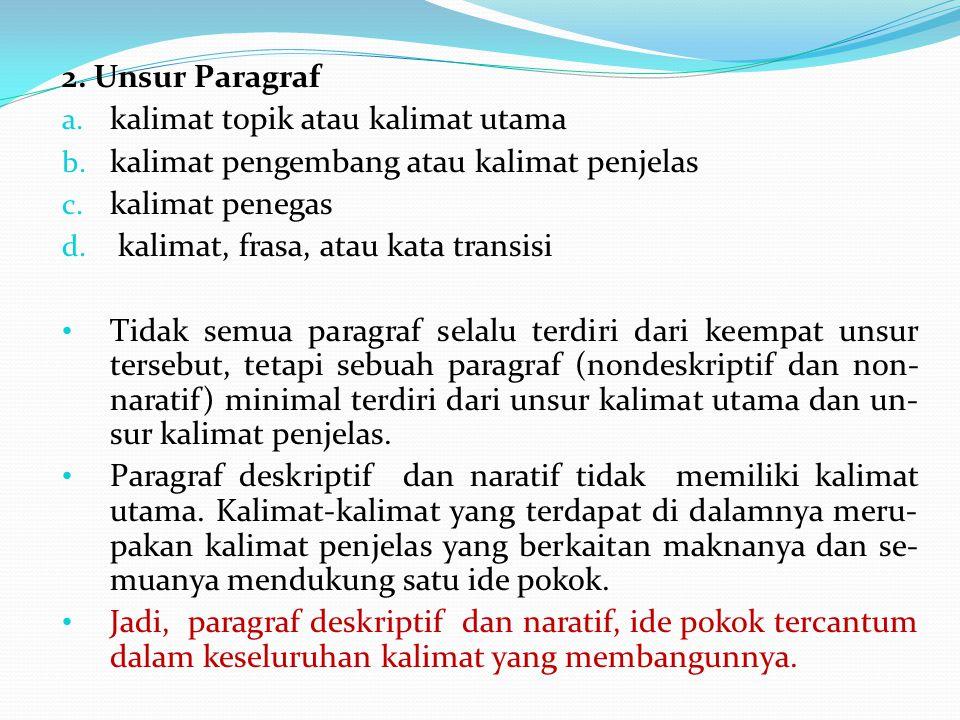 2. Unsur Paragraf a. kalimat topik atau kalimat utama b.