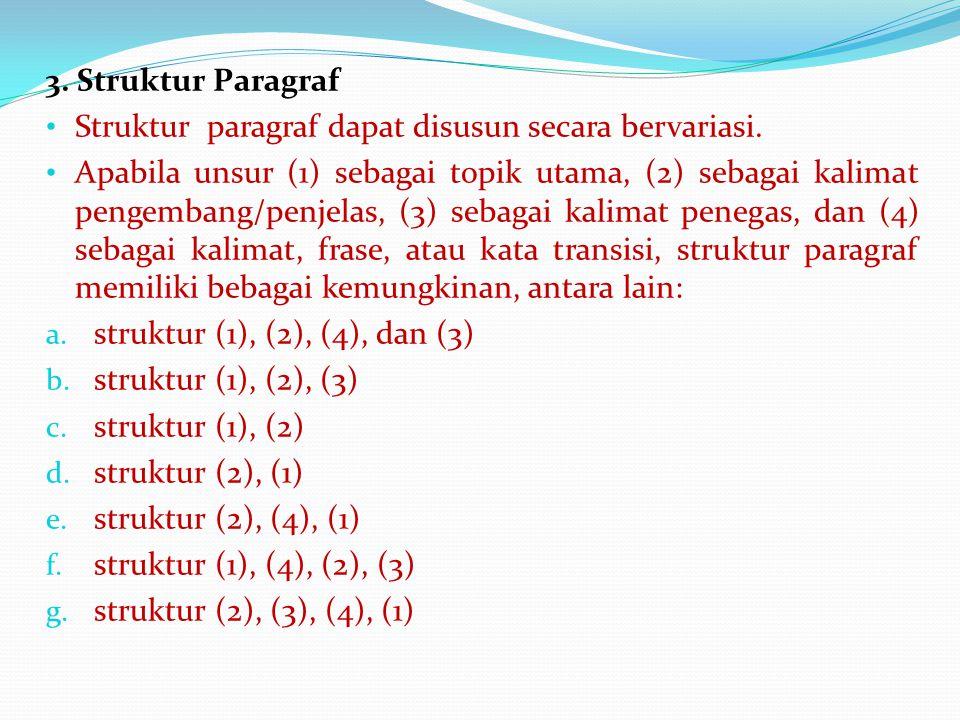 3. Struktur Paragraf Struktur paragraf dapat disusun secara bervariasi.