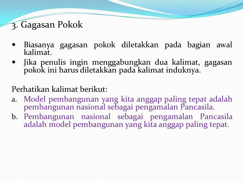 2.Unsur Paragraf a. kalimat topik atau kalimat utama b.