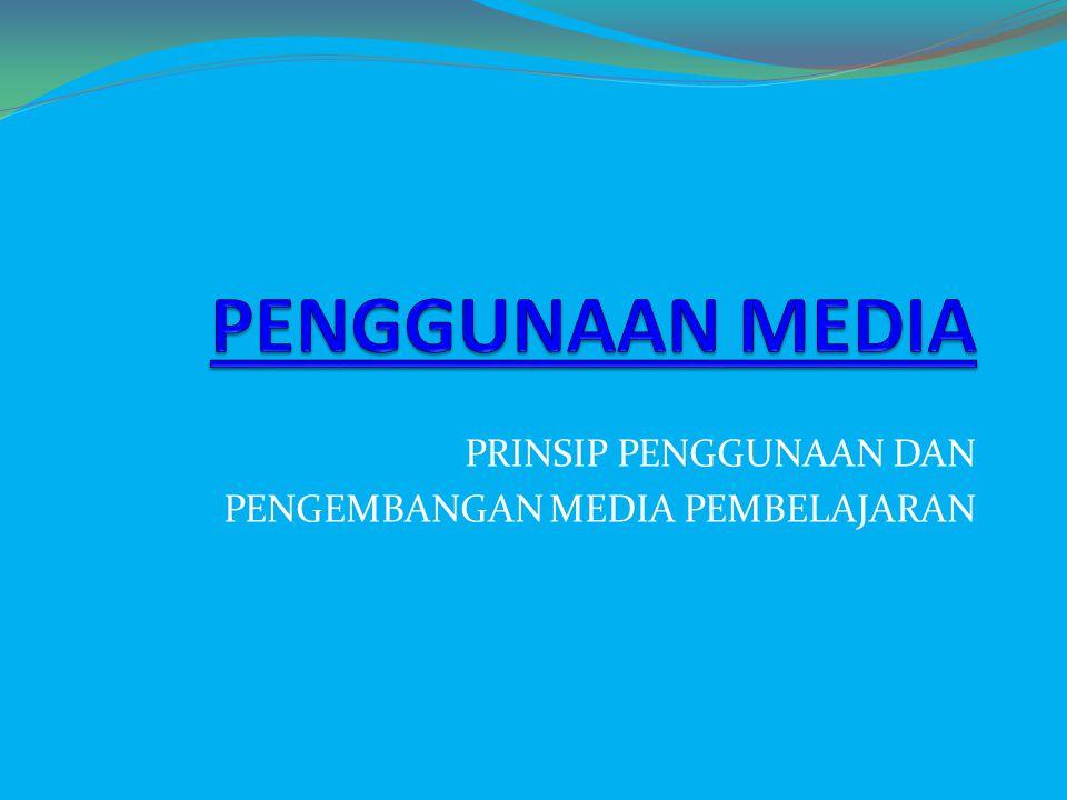 PRINSIP PENGGUNAAN DAN PENGEMBANGAN MEDIA PEMBELAJARAN