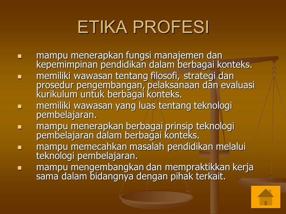 ETIKA PROFESI mampu menerapkan fungsi manajemen dan kepemimpinan pendidikan dalam berbagai konteks. mampu menerapkan fungsi manajemen dan kepemimpinan