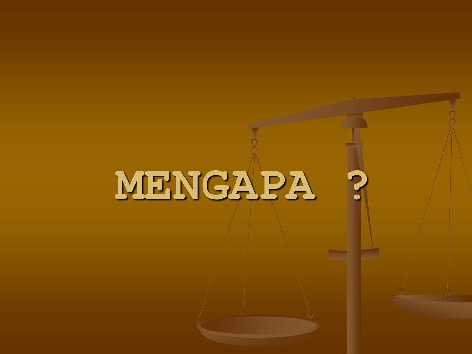 MENGAPA ?