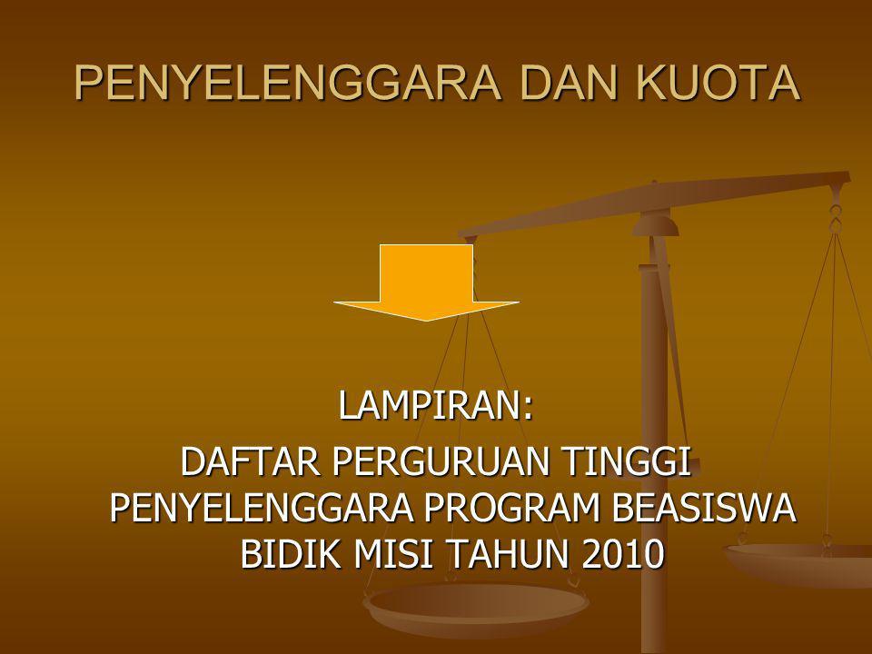 PENYELENGGARA DAN KUOTA LAMPIRAN: DAFTAR PERGURUAN TINGGI PENYELENGGARA PROGRAM BEASISWA BIDIK MISI TAHUN 2010