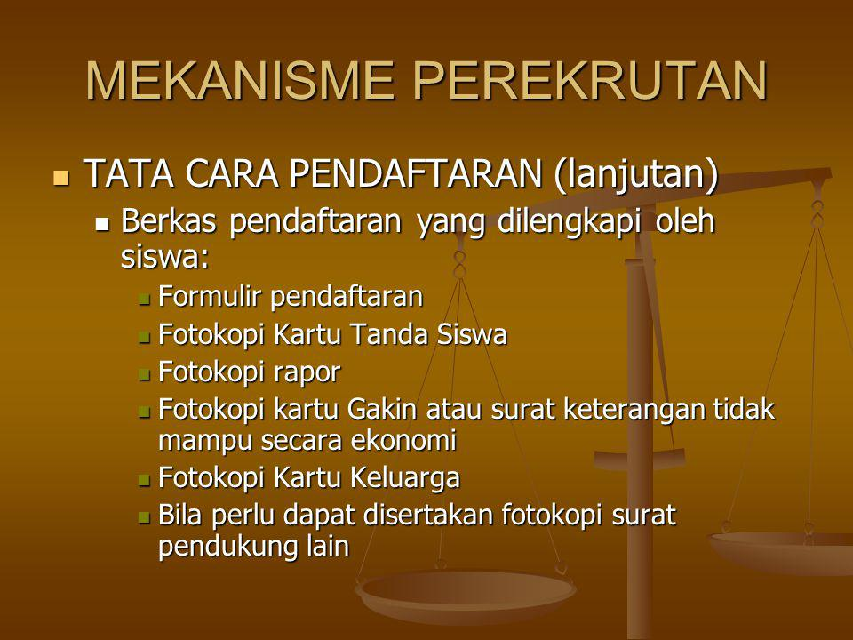 MEKANISME PEREKRUTAN TATA CARA PENDAFTARAN (lanjutan) TATA CARA PENDAFTARAN (lanjutan) Berkas pendaftaran yang dilengkapi oleh siswa: Berkas pendaftar