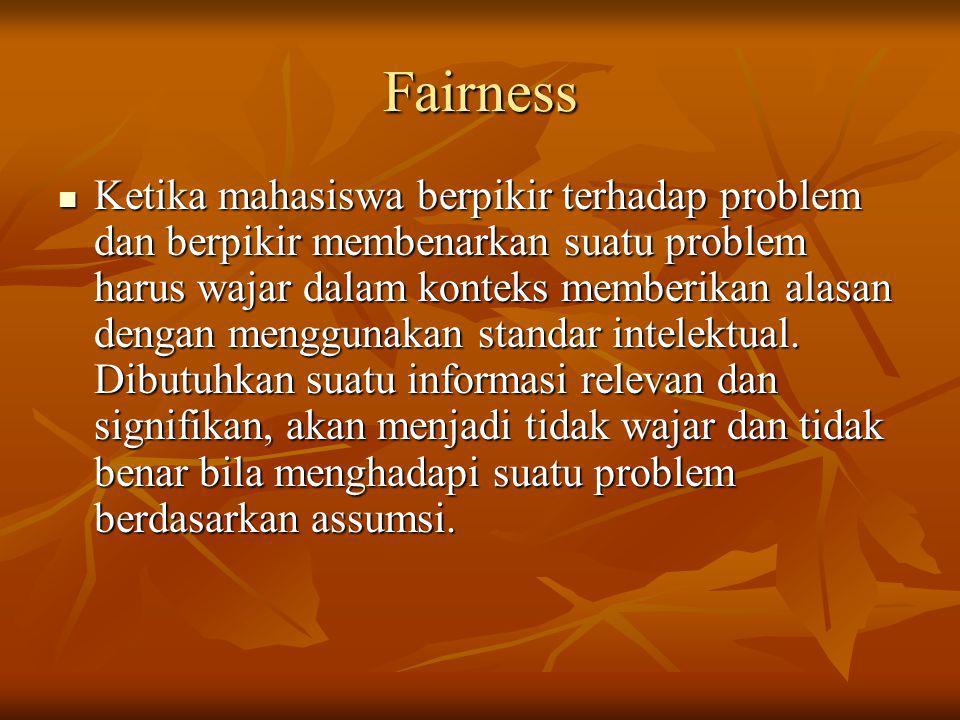 Fairness Ketika mahasiswa berpikir terhadap problem dan berpikir membenarkan suatu problem harus wajar dalam konteks memberikan alasan dengan mengguna