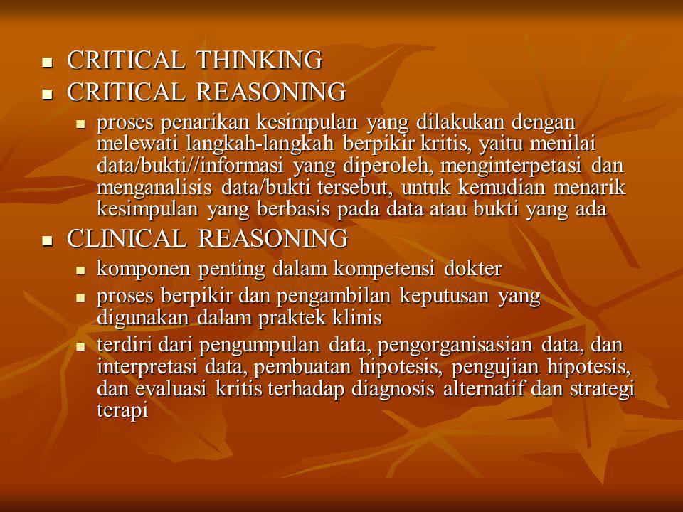 CRITICAL THINKING CRITICAL THINKING CRITICAL REASONING CRITICAL REASONING proses penarikan kesimpulan yang dilakukan dengan melewati langkah-langkah b