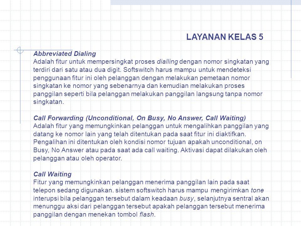 Abbreviated Dialing Adalah fitur untuk mempersingkat proses dialling dengan nomor singkatan yang terdiri dari satu atau dua digit. Softswitch harus ma