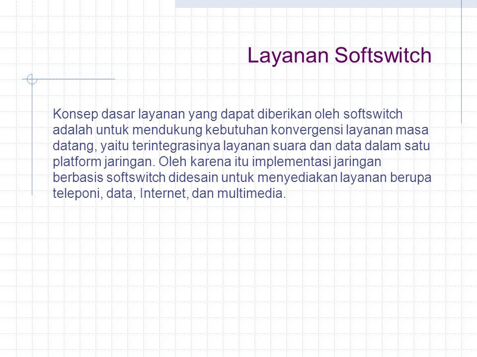 Sebagai penyedia layanan teleponi dan data, sistem softswitch harus dapat diimplementasikan sebagai switch kelas 4, switch kelas 5, dan titik interkoneksi.