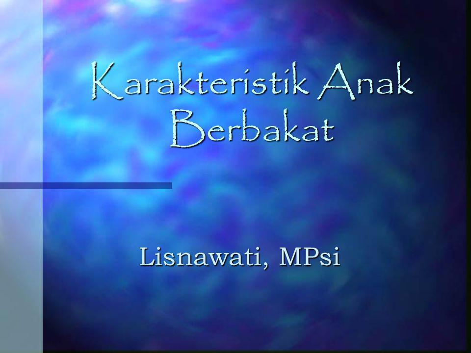 Karakteristik Anak Berbakat Lisnawati, MPsi