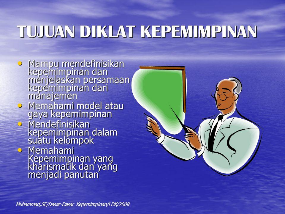 TUJUAN DIKLAT KEPEMIMPINAN Mampu mendefinisikan kepemimpinan dan menjelaskan persamaan kepemimpinan dari manajemen Mampu mendefinisikan kepemimpinan d
