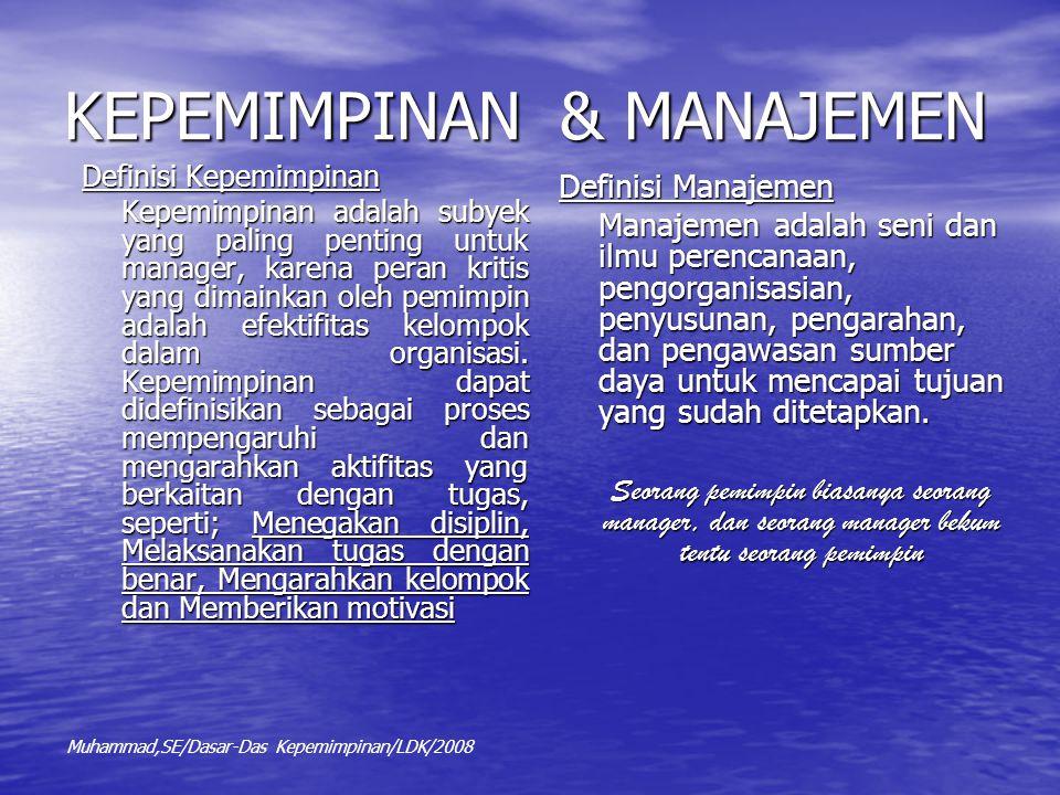 KEPEMIMPINAN & MANAJEMEN Definisi Kepemimpinan Kepemimpinan adalah subyek yang paling penting untuk manager, karena peran kritis yang dimainkan oleh p