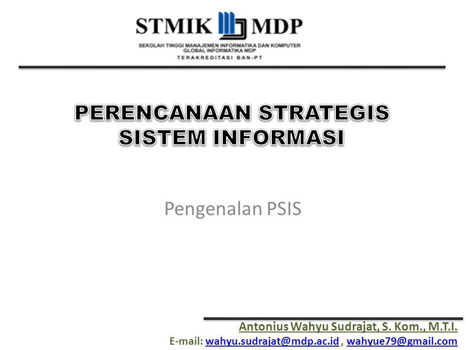 Perencanaan Strategis Sistem Informasi Mengapa harus berstrategi.