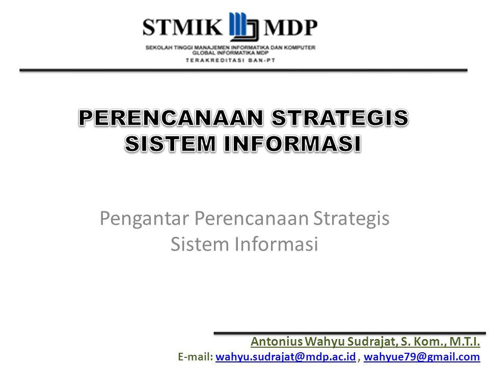 Perencanaan Strategis Sistem Informasi Definisi [1] Secara formal, Lederer dan Sethi dalam 'The Implementation of Strategic Information Systems Planning Methodologies' (1988) mendefinisikan Strategi TI sebagai suatu proses menentukan tujuan organisasi/perusahaan dan mengidentifikasi aplikasi potensial yang perlu diimplementasikan oleh organisasi/perusahaan tersebut.