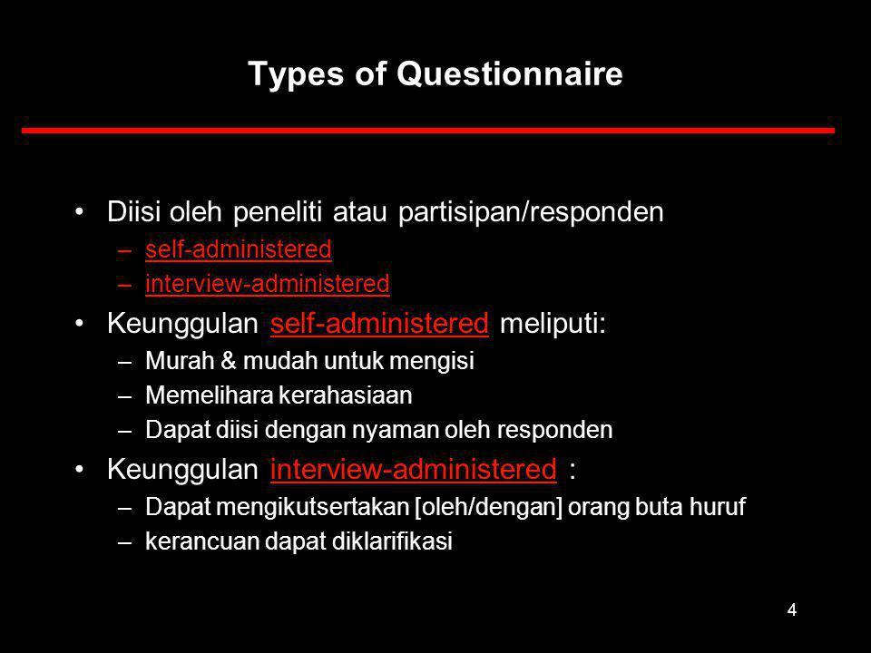 15 Closed Questions Beberapa tipe pertanyaan format tertutup: 1.Response secara langsung 1.Berapa umur Anda (dalam tahun) .
