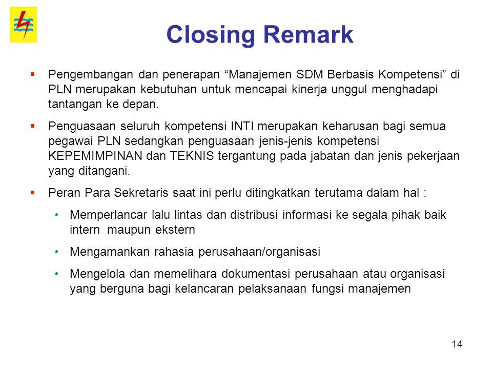 """14 Closing Remark  Pengembangan dan penerapan """"Manajemen SDM Berbasis Kompetensi"""" di PLN merupakan kebutuhan untuk mencapai kinerja unggul menghadapi"""