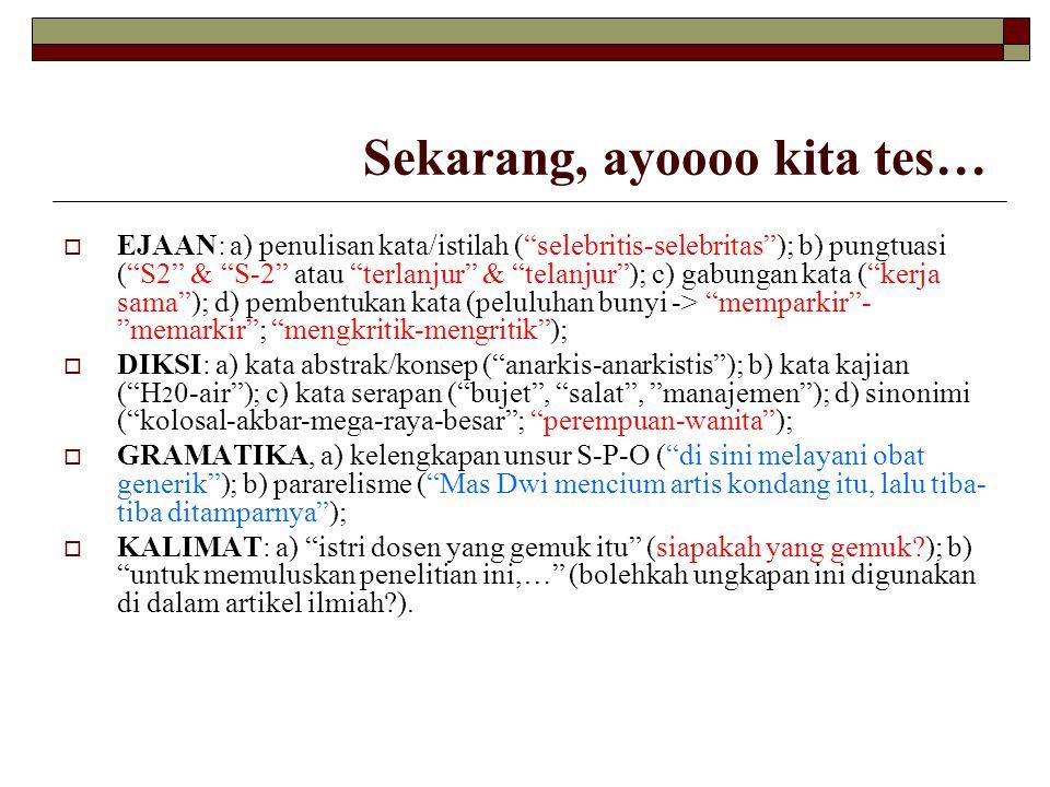 """ EJAAN: a) penulisan kata/istilah (""""selebritis-selebritas""""); b) pungtuasi (""""S2"""" & """"S-2"""" atau """"terlanjur"""" & """"telanjur""""); c) gabungan kata (""""kerja sama"""