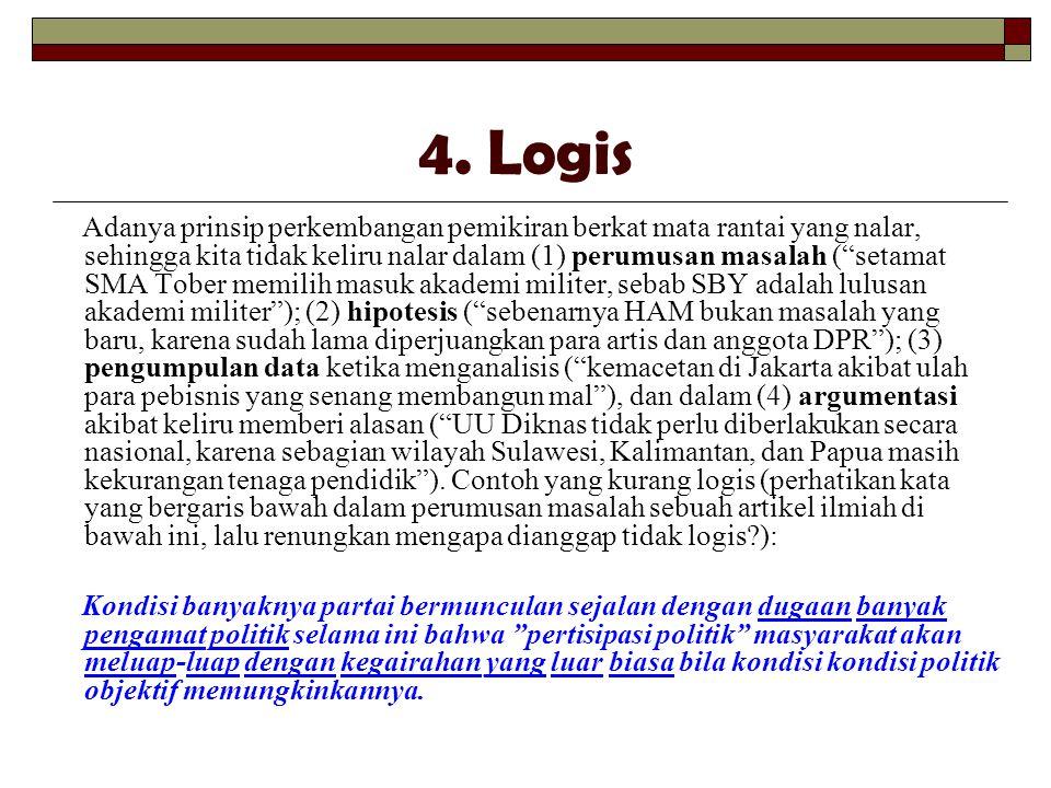 """4. Logis Adanya prinsip perkembangan pemikiran berkat mata rantai yang nalar, sehingga kita tidak keliru nalar dalam (1) perumusan masalah (""""setamat S"""