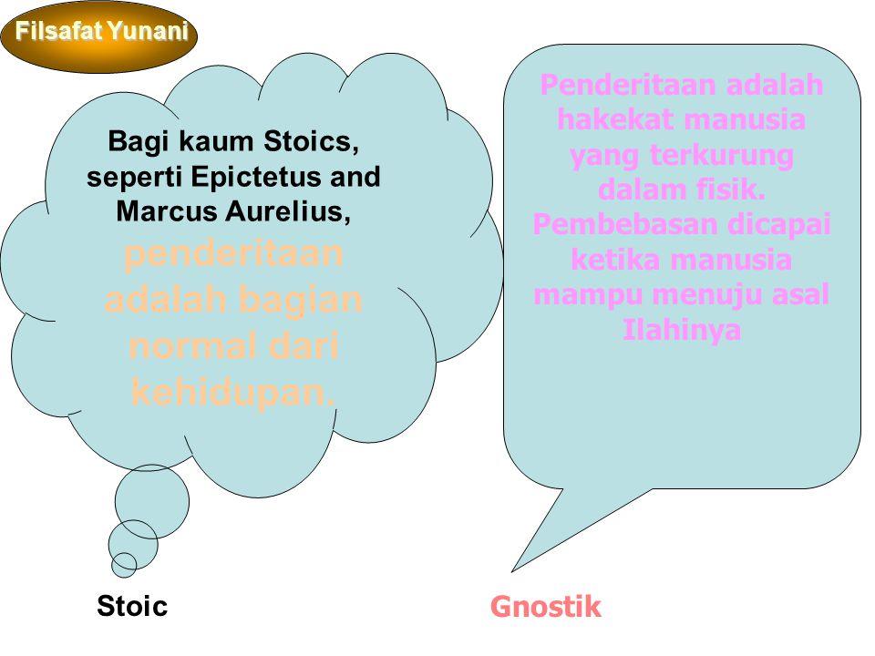 Bagi kaum Stoics, seperti Epictetus and Marcus Aurelius, penderitaan adalah bagian normal dari kehidupan.