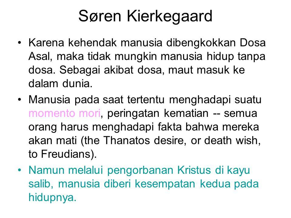Søren Kierkegaard Karena kehendak manusia dibengkokkan Dosa Asal, maka tidak mungkin manusia hidup tanpa dosa.