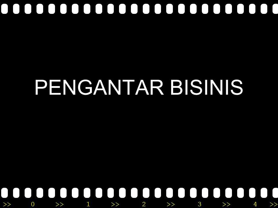 >>0 >>1 >> 2 >> 3 >> 4 >> PENGANTAR BISINIS