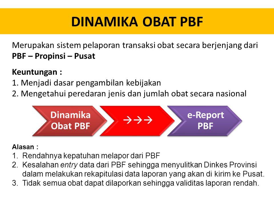 Merupakan sistem pelaporan transaksi obat secara berjenjang dari PBF – Propinsi – Pusat Keuntungan : 1.