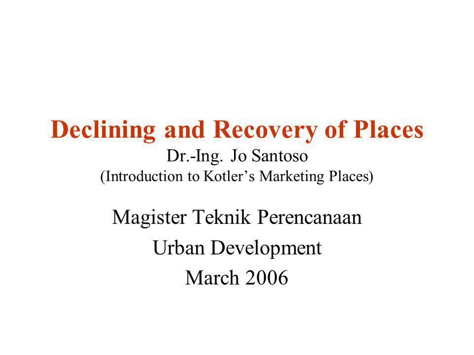 Declining and Recovery of Places Dr.-Ing.