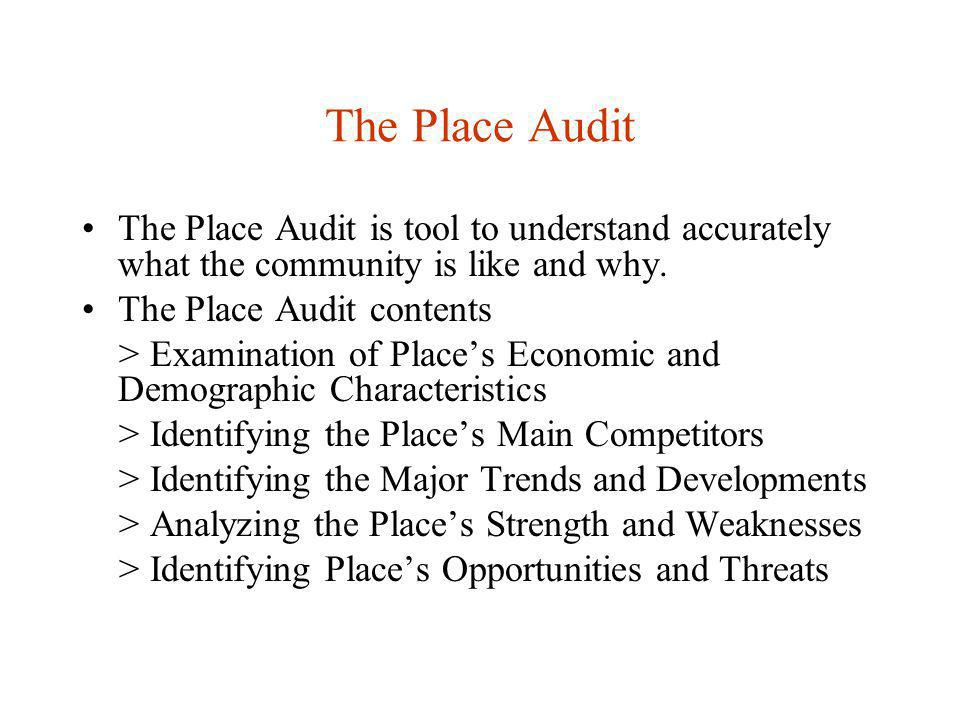 The Place Audit The Place Audit is tool to understand accurately what the community is like and why.