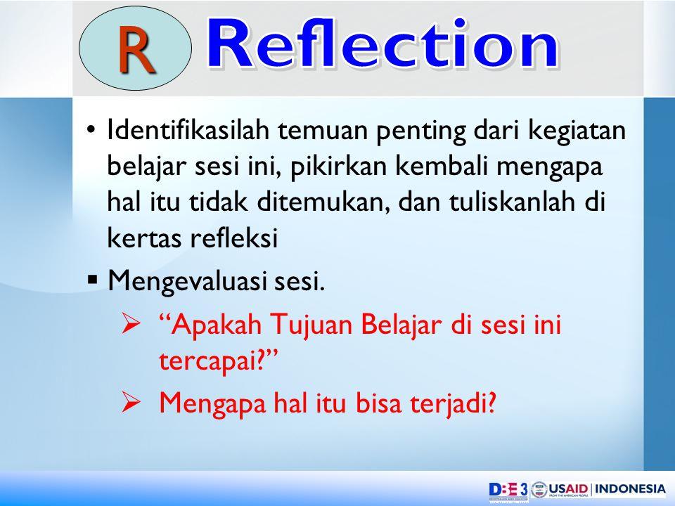 Identifikasilah temuan penting dari kegiatan belajar sesi ini, pikirkan kembali mengapa hal itu tidak ditemukan, dan tuliskanlah di kertas refleksi  Mengevaluasi sesi.