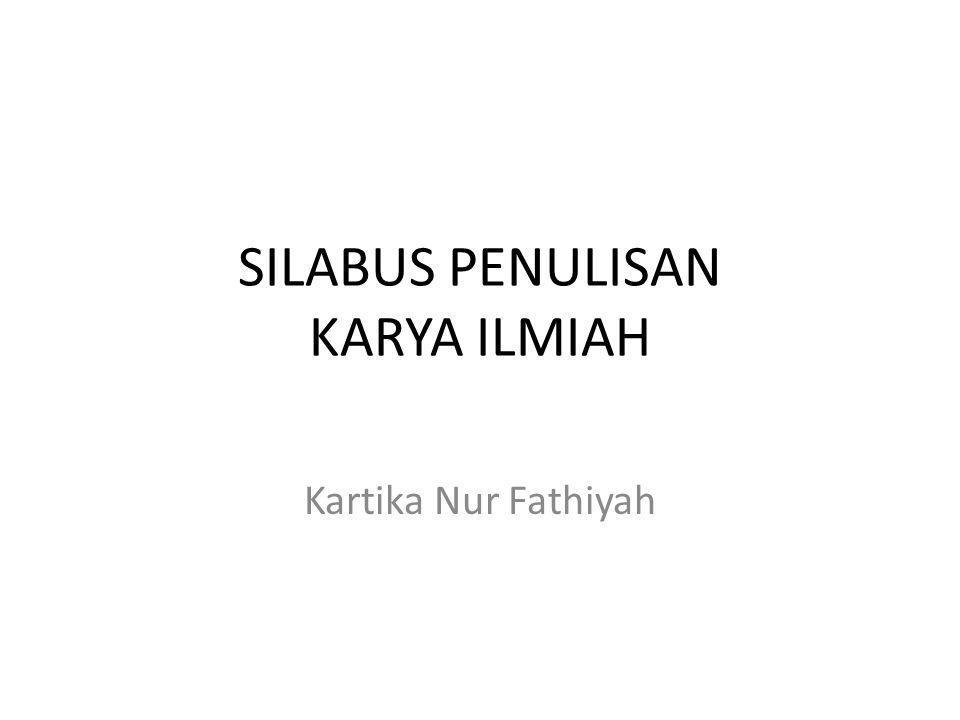 SILABUS PENULISAN KARYA ILMIAH Kartika Nur Fathiyah