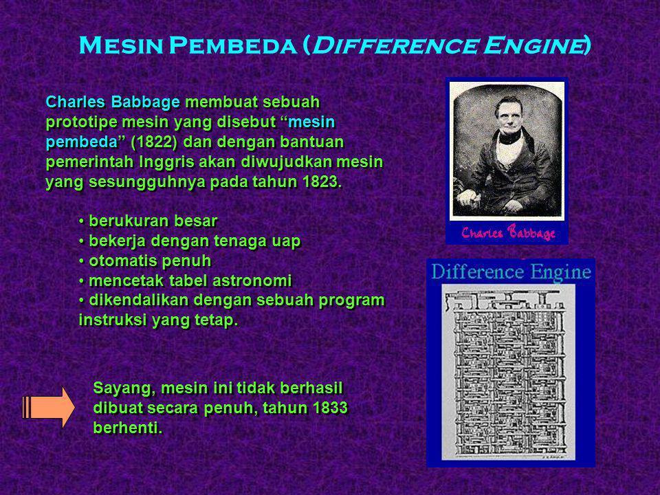 Mesin Pembeda (Difference Engine) Charles Babbage membuat sebuah prototipe mesin yang disebut mesin pembeda (1822) dan dengan bantuan pemerintah Inggris akan diwujudkan mesin yang sesungguhnya pada tahun 1823.