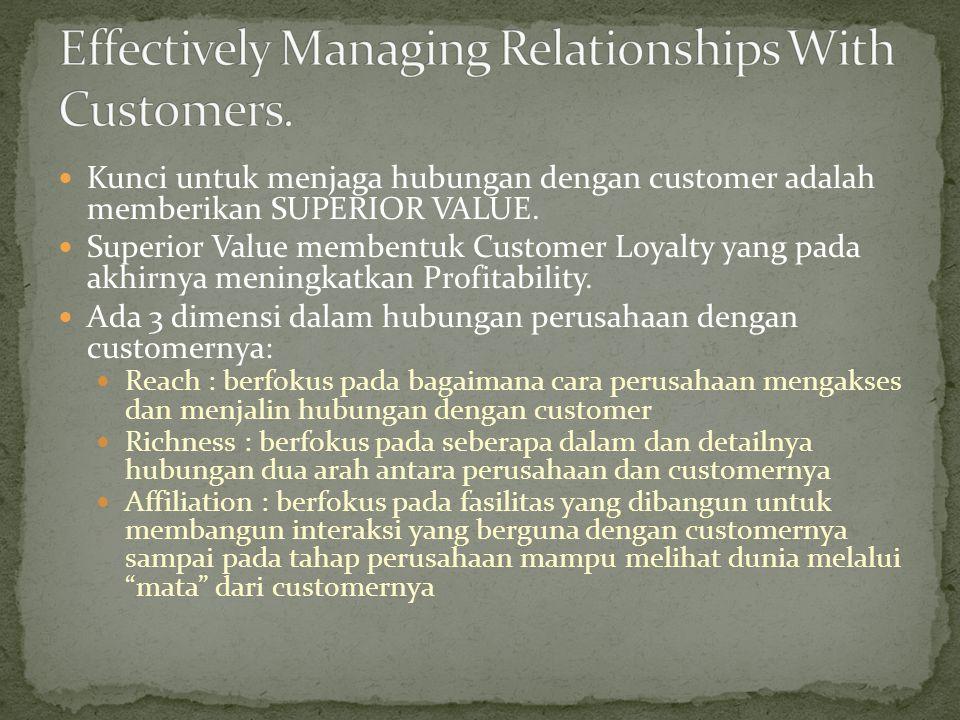 Kunci untuk menjaga hubungan dengan customer adalah memberikan SUPERIOR VALUE.