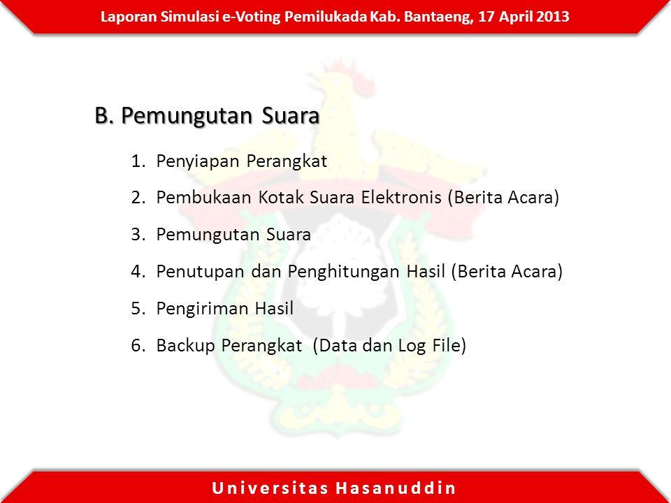 Laporan Simulasi e-Voting Pemilukada Kab.Bantaeng, 17 April 2013 Universitas Hasanuddin B.