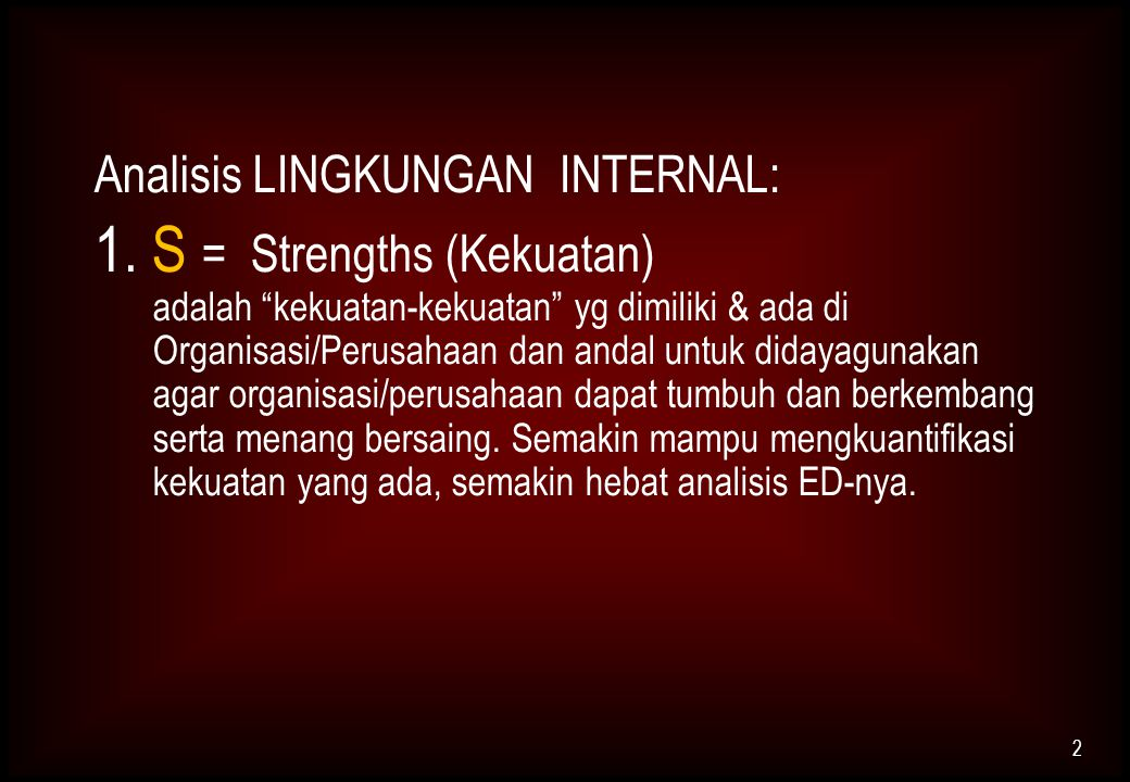 Analisis LINGKUNGAN INTERNAL: 1.