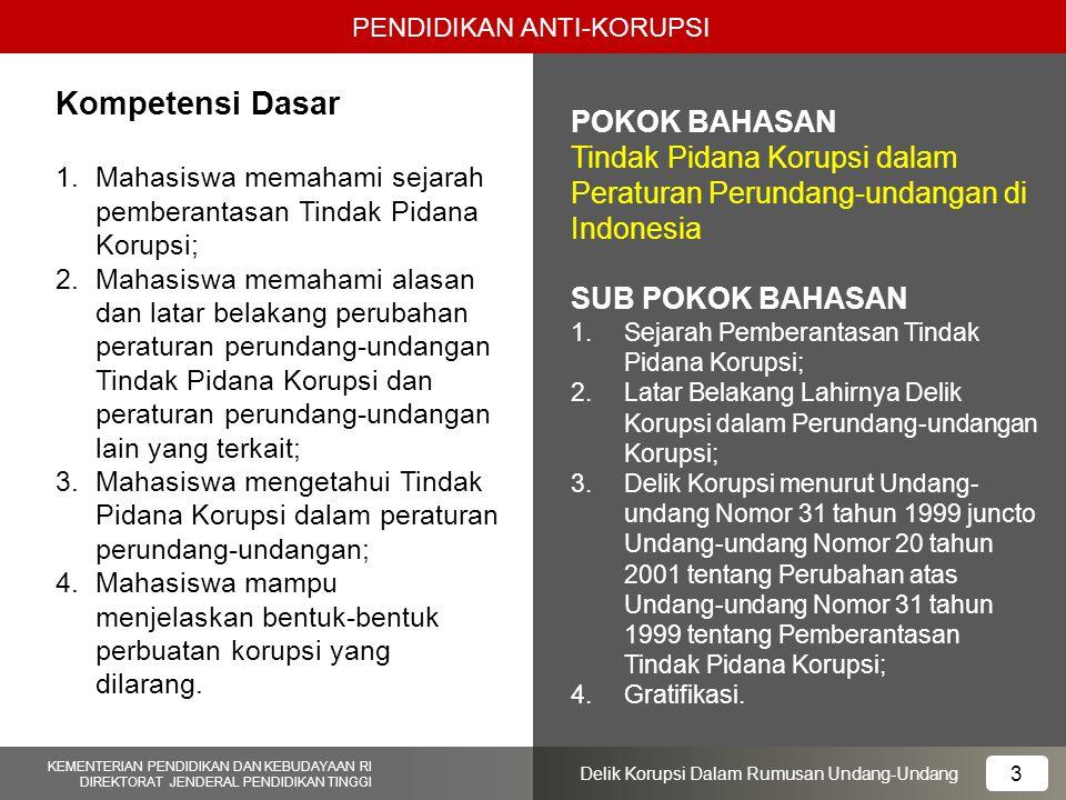1.Mahasiswa memahami sejarah pemberantasan Tindak Pidana Korupsi; 2.Mahasiswa memahami alasan dan latar belakang perubahan peraturan perundang-undanga