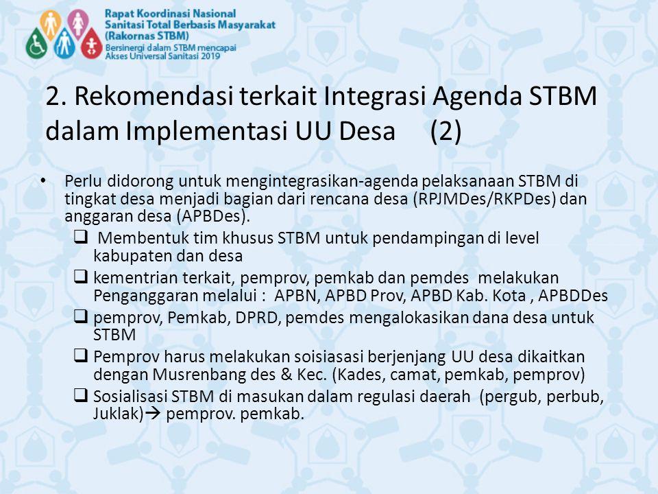 Perlu didorong untuk mengintegrasikan-agenda pelaksanaan STBM di tingkat desa menjadi bagian dari rencana desa (RPJMDes/RKPDes) dan anggaran desa (APBDes).