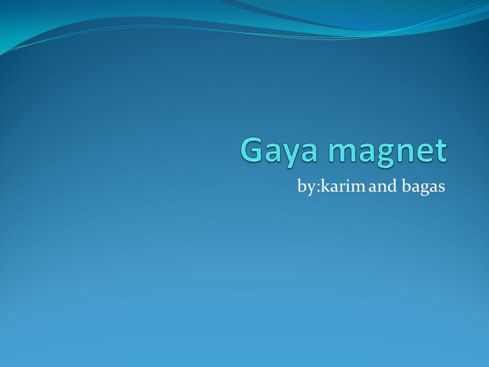 Istilah magnet Istilah magnet berasal dari kata magnesia,magnesia adalah kota kecil di asia,disana tempat pertama kali menemukan batu yang dapat menarik besi,lalu di sebut magnet.namun demikian tidak semua besi dapat ditarik magnet,apa sebenarnya sifat magnet itu?