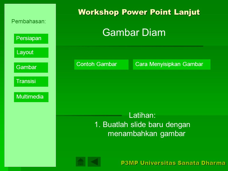 Workshop Power Point Lanjut P3MP Universitas Sanata Dharma Tampilkan Cara Membuat Hyperlink Pembahasan: Layout Gambar Transisi Multimedia Persiapan La