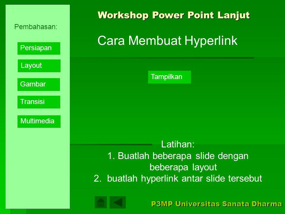 Workshop Power Point Lanjut P3MP Universitas Sanata Dharma Materi SIM Slide Layout Layout dibuat menurut fungsi dari presentasi. Kreativitas pembuat s