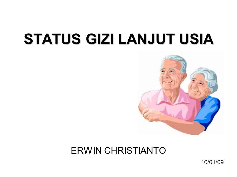 STATUS GIZI LANJUT USIA ERWIN CHRISTIANTO 10/01/09
