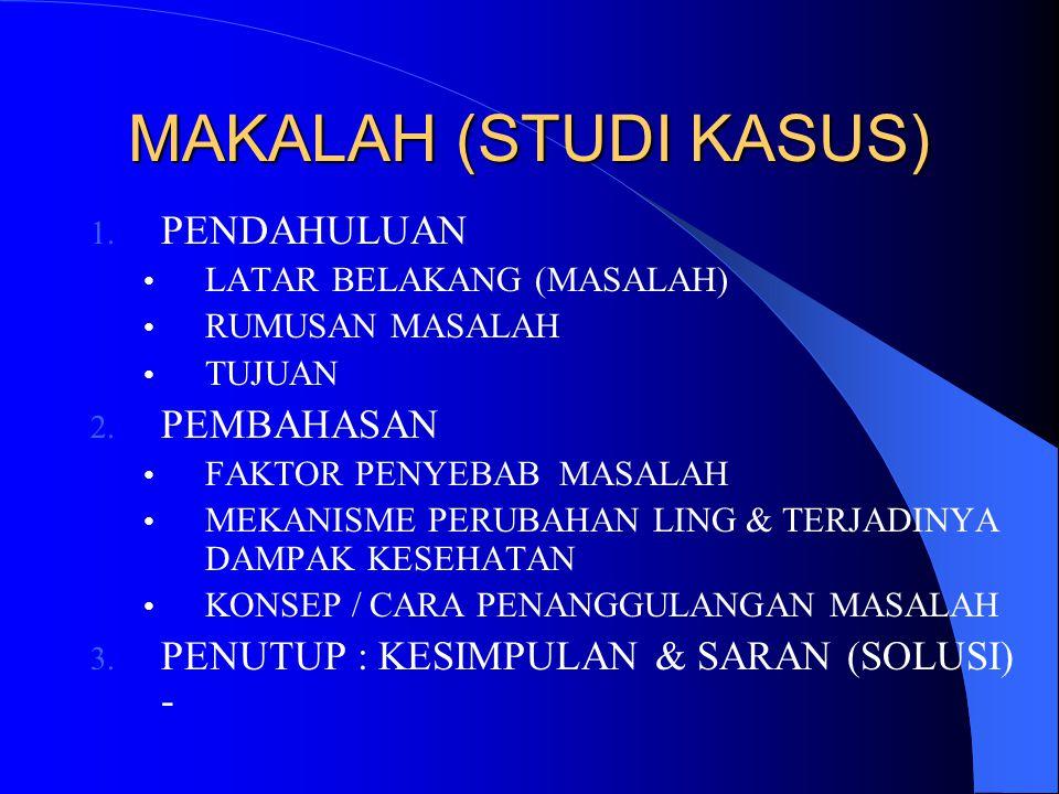 MAKALAH (STUDI KASUS) 1. PENDAHULUAN LATAR BELAKANG (MASALAH) RUMUSAN MASALAH TUJUAN 2.