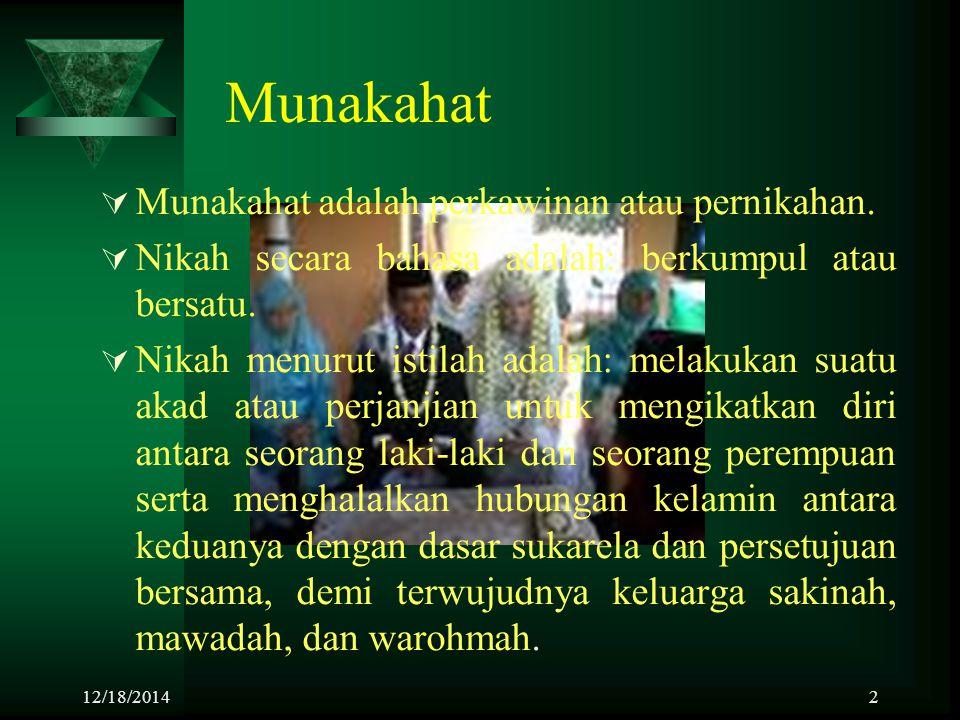 12/18/20142 Munakahat  Munakahat adalah perkawinan atau pernikahan.