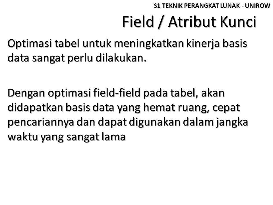 Field / Atribut Kunci Optimasi tabel untuk meningkatkan kinerja basis data sangat perlu dilakukan.