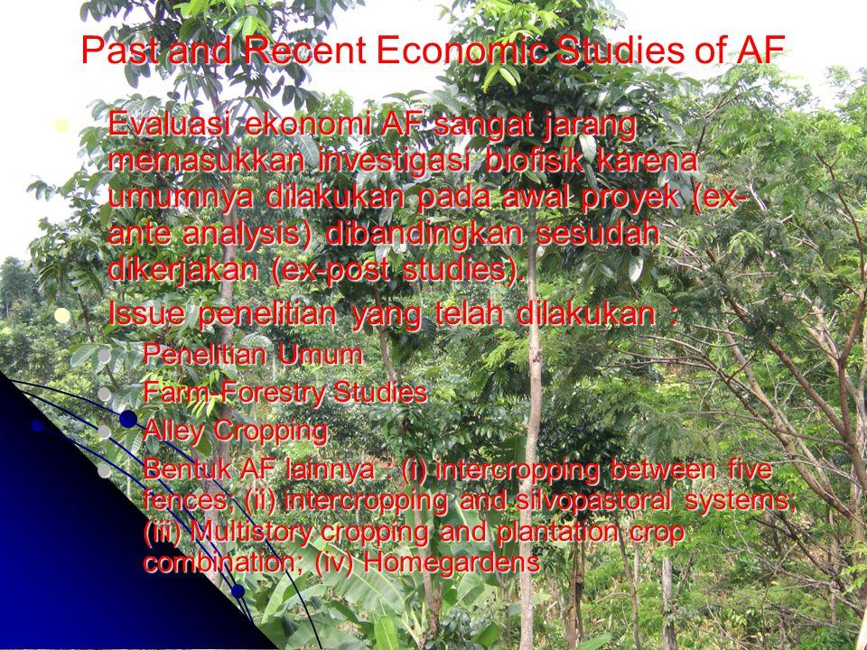 Past and Recent Economic Studies of AF Evaluasi ekonomi AF sangat jarang memasukkan investigasi biofisik karena umumnya dilakukan pada awal proyek (ex