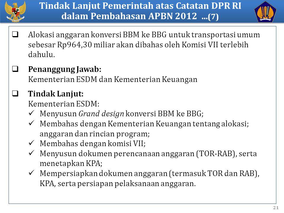 21  Alokasi anggaran konversi BBM ke BBG untuk transportasi umum sebesar Rp964,30 miliar akan dibahas oleh Komisi VII terlebih dahulu.  Penanggung J