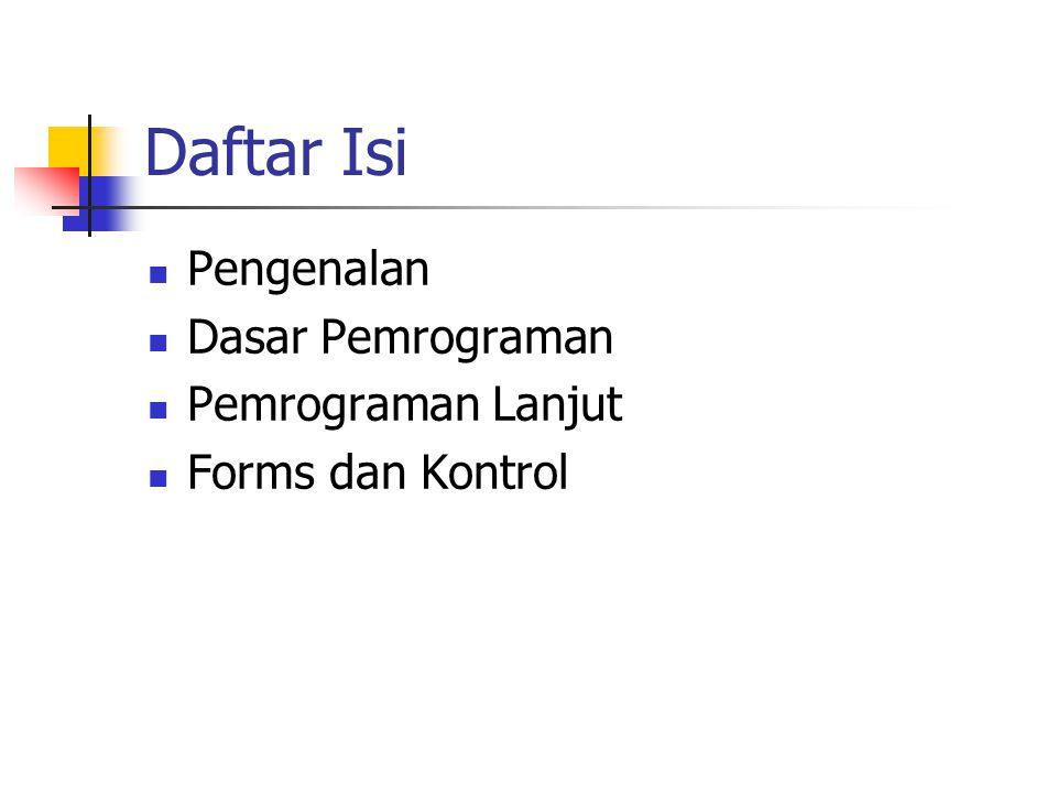 Daftar Isi Pengenalan Dasar Pemrograman Pemrograman Lanjut Forms dan Kontrol